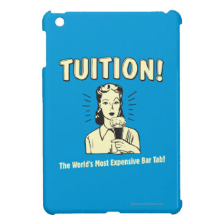 Tuition: Most Expensive Bar Tab iPad Mini Cases