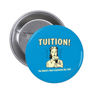 Tuition: Most Expensive Bar Tab Pinback Button