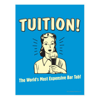 Tuition: Most Expensive Bar Tab Postcards