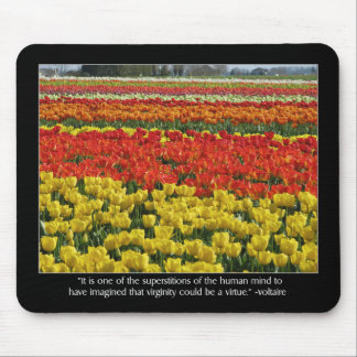 Tulip Field and Voltaire Quote Mouse Pad
