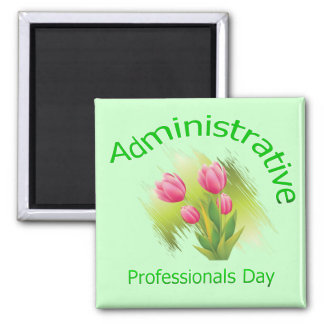 Tulip Flowers Administrative Professionals Day Magnet