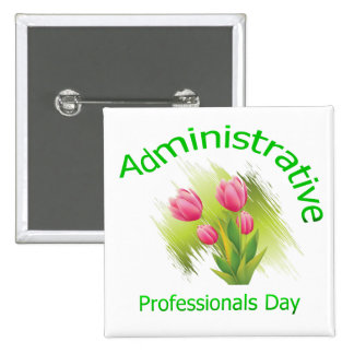 Tulip Flowers Administrative Professionals Day Pinback Button