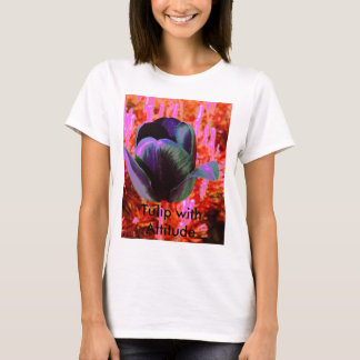 Tulip with Attitude T-Shirt