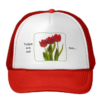 """Tulips are red too..."" - Photograph of Three Red Trucker Hat"