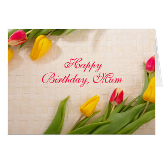 Tulips red, pink, yellow custom mum birthday card
