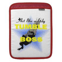 Tumble lika a Boss Cheerleader iPad Sleeve