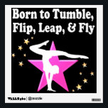 """TUMBLING GYMNASTICS DESIGN WALL STICKER<br><div class=""""desc"""">Born to tumble, leap, flip, and fly. This awesome Gymnast will treasure this pretty pink star inspirational women&#39;s Gymnastics design on Tees, jewelry, home decor, wall art and Gifts. This wonderful Gymnast is pursuing her goals and dreams to become a first place Gymnastics winner. This delightful Gymnastics gift is perfect...</div>"""