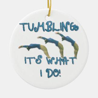 Tumbling it's what I do gymnast Ceramic Ornament
