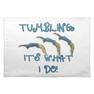 Tumbling it's what I do gymnast Placemat