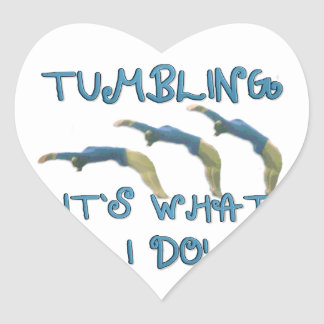 Tumbling it's what I do gymnast Heart Sticker