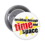 Tumbling Through Time and Space Buttons