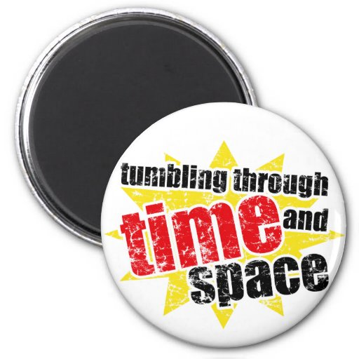 Tumbling Through Time and Space Refrigerator Magnet