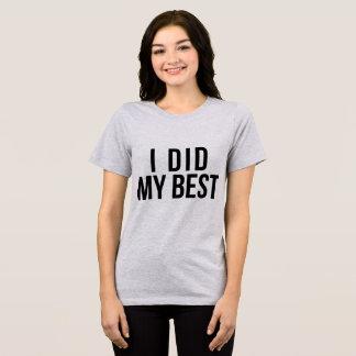 Tumblr T-Shirt I Did My Best