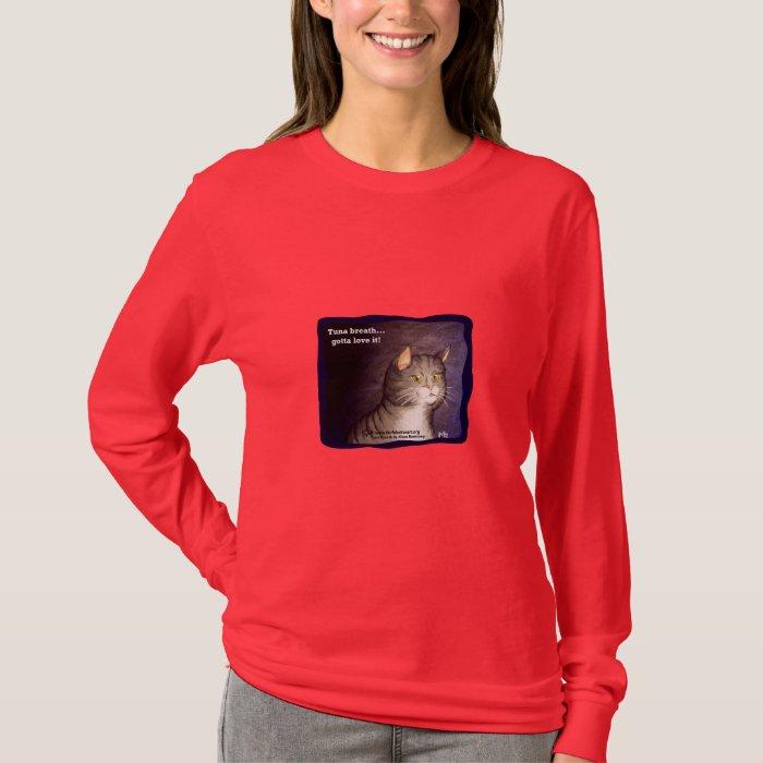 Tuna Breath...Gotta Love It! T-Shirt