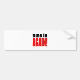 tune again music summer party night alone hangover bumper sticker