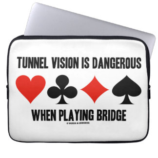 Tunnel Vision Is Dangerous When Playing Bridge Computer Sleeve