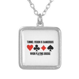 Tunnel Vision Is Dangerous When Playing Bridge Square Pendant Necklace