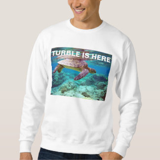 turble is here pull over sweatshirt