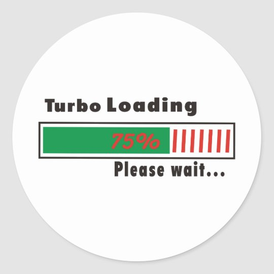 Turbo Loading Please wait Classic Round Sticker