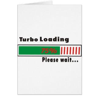 Turbo que carga por favor espera tarjeta de felicitación