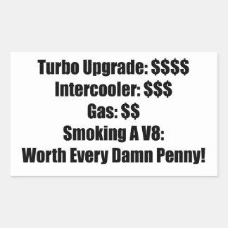 Turbo Upgrade Intercooler Gas Smoking a V8 Worth E Rectangular Sticker