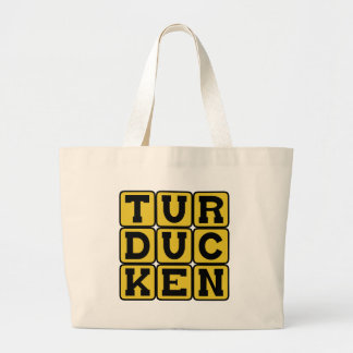 Turducken, Chicken in a Duck in a Turkey Tote Bags