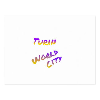 Turin world city, colorful text art postcard