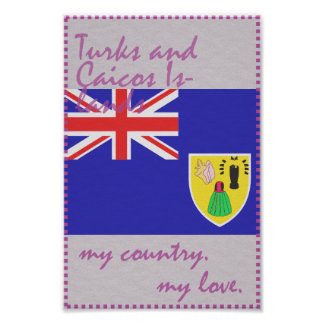 Turk and Caicos Islands My Country My Love Poster