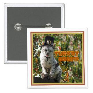 TURKEY AGAIN? Pilgrim Cat Button
