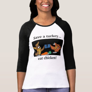 turkey and bunny, Save a turkey..., eat chicken! T-Shirt