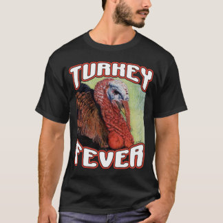 Turkey Fever T-Shirt