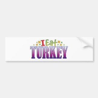 Turkey I Eat Car Bumper Sticker