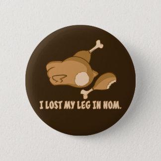 Turkey: I lost my leg in Nom Pinback Button