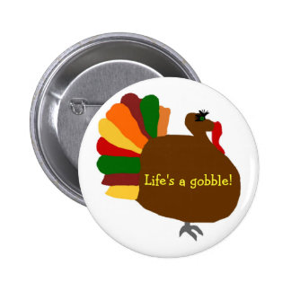 Turkey, Life's a gobble! button
