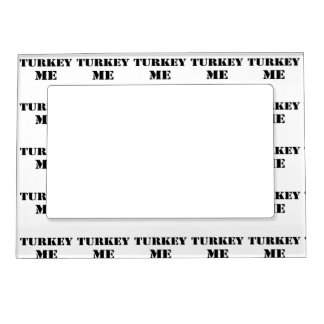 Turkey Me Magnetic Frame