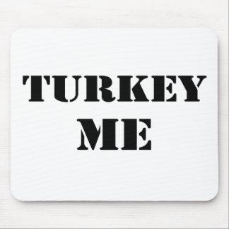 Turkey Me Mouse Pad