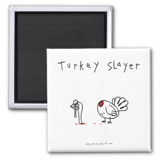 Turkey Slayer 2 Inch Square Magnet
