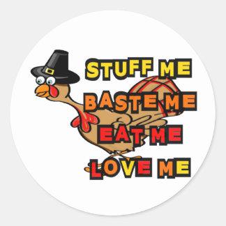 Turkey, stuff me, baste me, eat me, thanksgiving classic round sticker