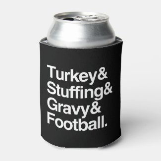 Turkey & Stuffing & Gravy & Football Thanksgiving Can Cooler