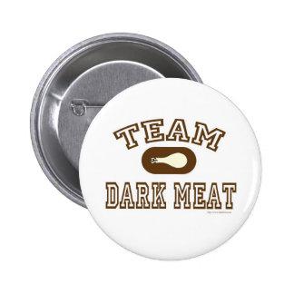 Turkey Team Dark Meat! Pinback Button