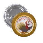 Turkey Time [Thanksgiving] Pinback Buttons