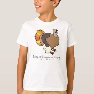 Turkeys are for hugging, not for eating! T-shirt