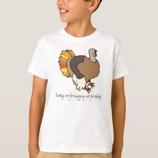 Turkeys are for hugging, not for eating! T-shirt