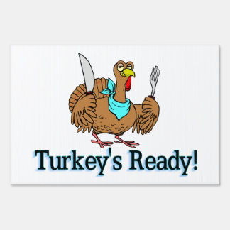 Turkeys Ready Thanksgiving Sign