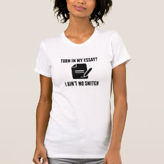 Turn In My Essay? T-Shirt