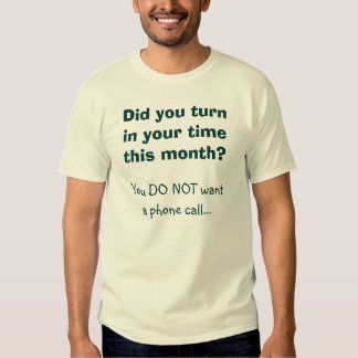 Turn in your field service time! T-Shirt