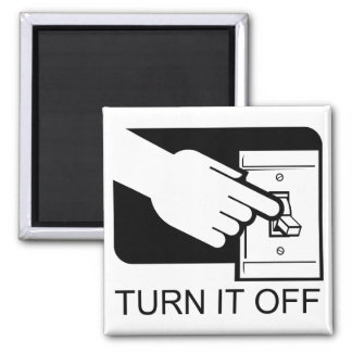 Turn It Off 2 Inch Square Magnet