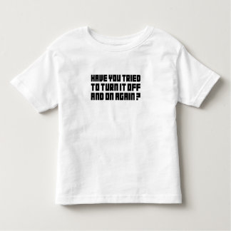 Turn it off and on again! t shirt