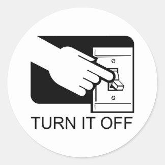Turn It Off Classic Round Sticker