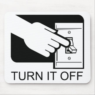 Turn It Off Mouse Pad